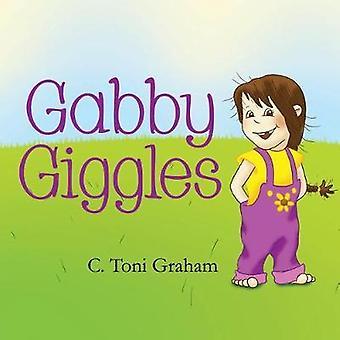 Gabby Giggles by Graham & C. Toni