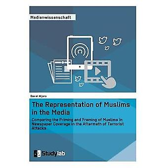 The Representation of Muslims in the MediaComparing the Priming and Framing of Muslims in Newspaper Coverage in the Aftermath of Terrorist Attacks by Wijnans & Daniel