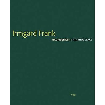 Thinking Space by Irmgard Frank - 9783721207682 Book
