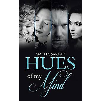 Hues of My Mind by Sarkar & Amrita