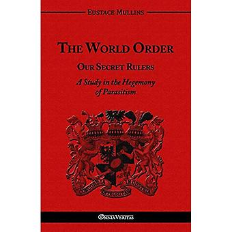 The World Order - Our Secret�Rulers
