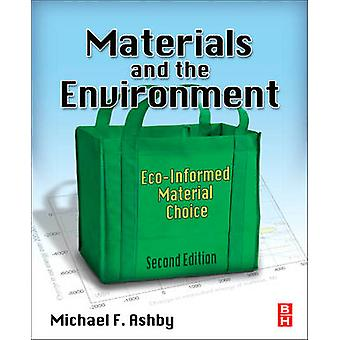 Materials and the Environment - ECO-Informed Material Choice (2nd Revi