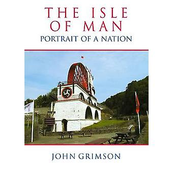 Isle of Man - Portrait of a Nation by John Grimson - 9780709081036 Book