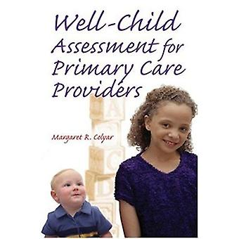 Well Child Assessment for Primary Care Providers by Margaret R. Colya