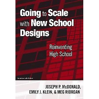 Going to Scale with New School Designs - Reinventing High School by Jo