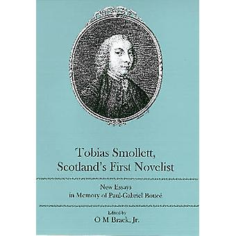 Tobias Smollett Scotland's First Novelist - New Essays in Memory of Pa