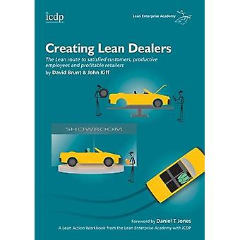 Creating Lean Dealers - The Lean Route to Satisfied Customers - Produc