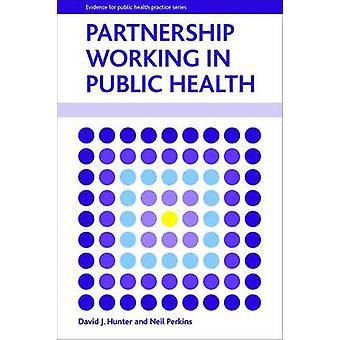 Partenariat en santé publique de David J. Hunter - Neil Perkin