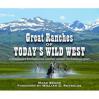 Great Ranches of Today's Wild West - A Horseman's Photographic Journey