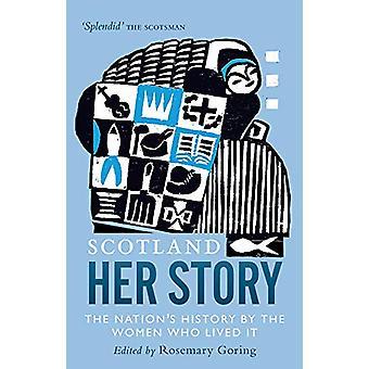 Écosse - Son histoire - The Nation-apos;s History par les femmes qui l'ont vécu b