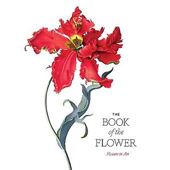 The Book of the Flower - Flowers in Art by Angus Hyland - 978178627245