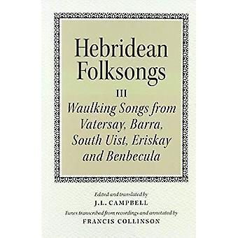 Hebridean Folk Songs - Waulking Songs from Vatersay - Barra - Eriskay