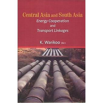 Central Asia and South Asia - Energy Cooperation and Transport Linkage