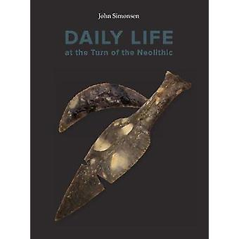 Daily Life at the Turn of the Neolithic - A comparative study of longh