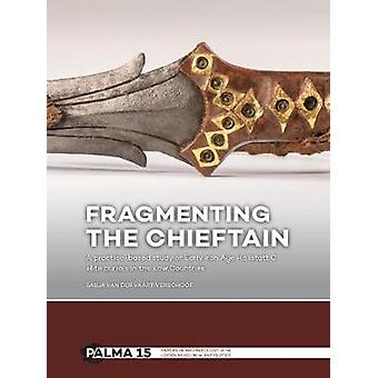 Fragmenting the Chieftain - A practice-based study of Early Iron Age H