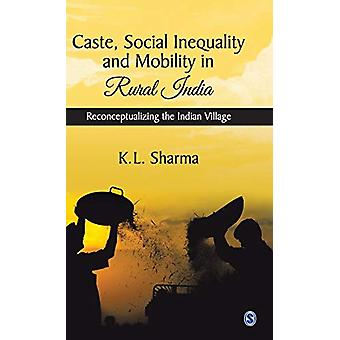 Caste - Social Inequality and Mobility in Rural India - Reconceptualiz