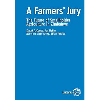 A Farmers' Jury - The Future of Smallholder Agriculture by Stuart Coup