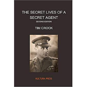 The Secret Lives of a Secret Agent - The Mysterious Life and Times of