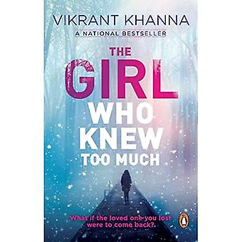 The Girl Who Knew Too Much: What if the loved one you lost were to come� back?