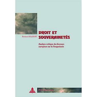 Droit Et Souverainetes: Analyse Critique Du Discours Europeen Sur La Yougoslavie (Cite Europeennea� / European Policy)
