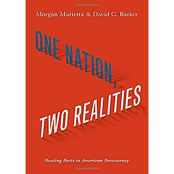 One Nation - Two Realities - Dueling Facts in American Democracy by Mo