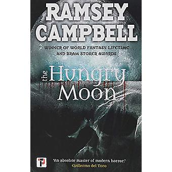 The Hungry Moon by Ramsey Campbell - 9781787582002 Book