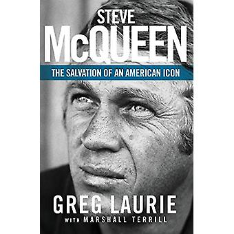Steve McQueen - The Salvation of an American Icon by Greg Laurie - 978