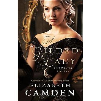 A Gilded Lady by Elizabeth Camden - 9780764232121 Book