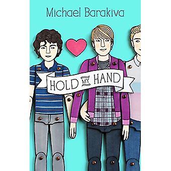Hold My Hand by Michael Barakiva - 9780374304867 Book