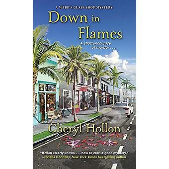 Down in Flames by Cheryl Hollon - 9781496711793 Book