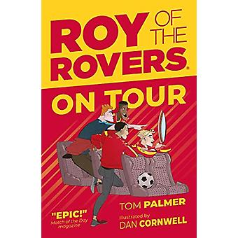Roy of the Rovers - On Tour (Fiction 4) by Tom Palmer - 9781781086858