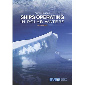 Guidelines for Ships Operating in Polar Waters - 2010 by International