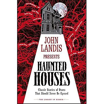 John Landis présente The Library of Horror - Haunted Houses: Classic Tales of Doors That Should Never Be Opened (The Library of Horror)