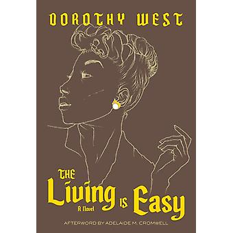 The Living Is Easy by Dorothy West & Afterword by Adelaide M Cromwell & Foreword by Morgan Jenkins