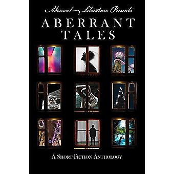 Aberrant Tales - A Short Fiction Anthology by Jason Peters - 978099802