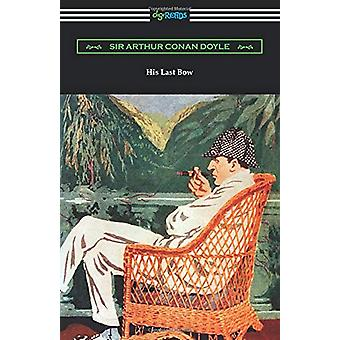 His Last Bow by Sir Arthur Conan Doyle - 9781420965735 Book
