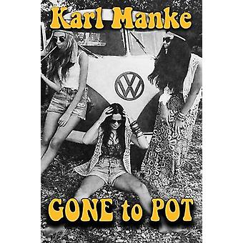 Gone to Pot by Karl Manke - 9781570902840 Book