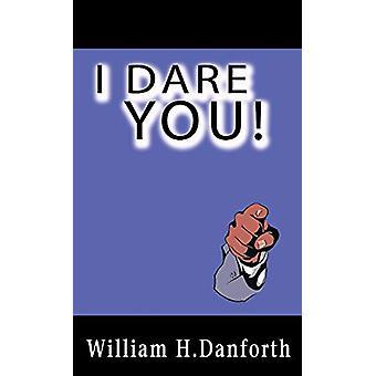 I Dare You! by William H Danforth - 9781607966326 Book