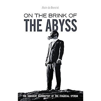 On the Brink of the Abyss - The Imminent Bankruptcy of the Financial S
