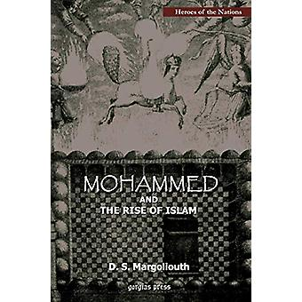 Mohammed and the Rise of Islam by David S. Margoliouth - 978193195674
