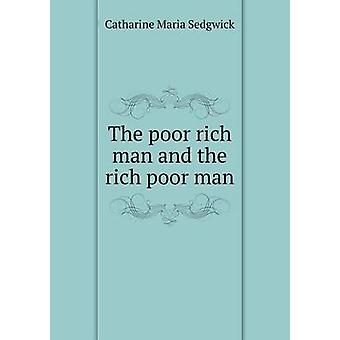 The Poor Rich Man and the Rich Poor Man by Catharine Maria Sedgwick -