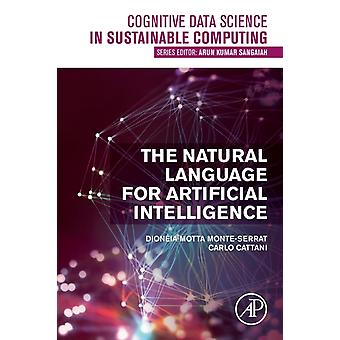 The Natural Language for Artificial Intelligence by Motta MonteSerrat & Dioneia Postdoctoral researcher in the Department of Computing and Mathematics & Faculty of Philosophy & Sciences and Letters bij Ribeirao Preto & University of Sao Paulo FFCLRPUSP