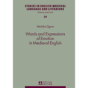Words and Expressions of Emotion in Medieval English 39 Studies in English Medieval Language and Literature