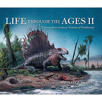 Life through the Ages II by Mark P. Witton