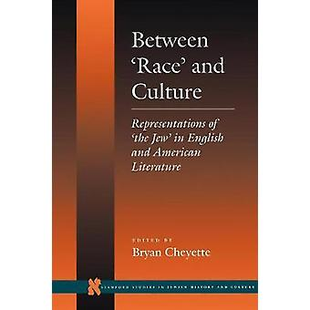 Between Race and Culture by Bryan Cheyette