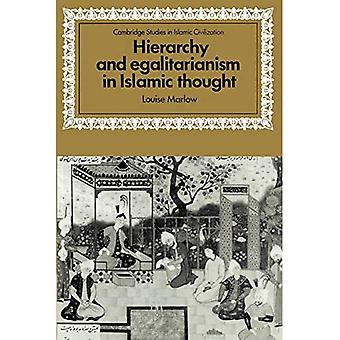 Hierarchy and Egalitarianism in Islamic Thought (Cambridge Studies in Islamic Civilization)