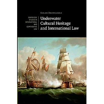 Underwater Cultural Heritage and International Law (Cambridge Studies in International and Comparative Law)