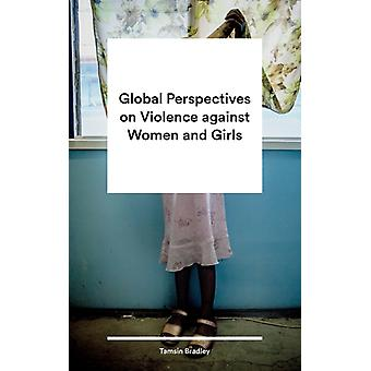 Global Perspectives on Violence against Women and Girls Development and Gender Studies