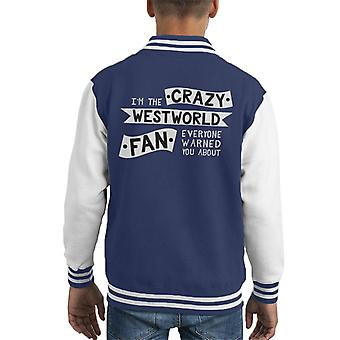 Im The Crazy Westworld Fan Everyone Warned You About Kid's Varsity Jacket