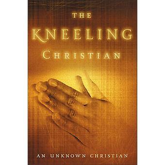 Le chrétien s'agenouillant par Christian inconnu - livre 9780310334910